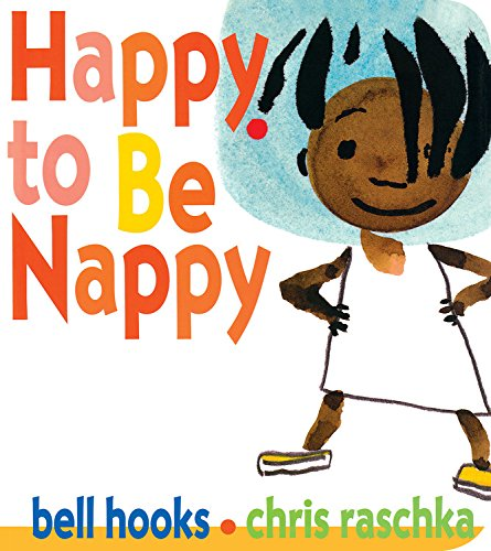 Happy to Be Nappy (Board Book) Happy to Be Nappy  By: Bell Hooks Chris Raschka