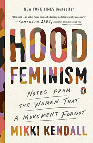 Hood Feminism: Notes from the Women That a Movement Forgot by Mikki Kendall--ON BACK ORDER WITH PUBLISHER--