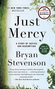 Just Mercy: A Story of Justice and Redemption  By: Bryan Stevenson