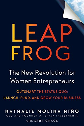 Leapfrog: The New Revolution for Women Entrepreneurs  By: Nathalie Molina Niño