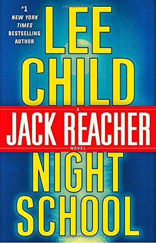 Night School: A Jack Reacher Novel by Lee Child