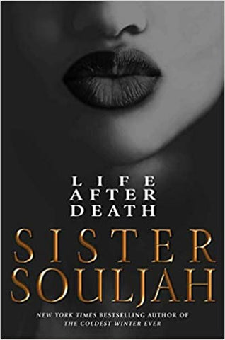 Life After Death: A Novel Hardcover by Sister Souljah--RELEASE DATE – March 2, 2021--