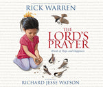 The Lord's Prayer: Words of Hope and Happiness  By: Rick Warren Richard Jesse Watson(Illustrator)