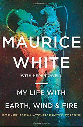 My Life with Earth, Wind & Fire  By: Maurice White Herb Powell