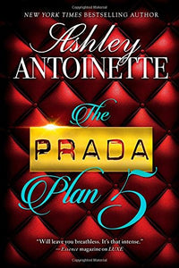 The Prada Plan 5  By: Ashley Antoinette