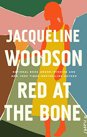 Red at the Bone: A Novel  by Jacqueline Woodson