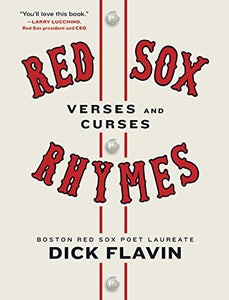 Red Sox Rhymes: Verses and Curses by  Dick Flavin