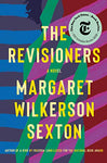 The Revisioners: A Novel By: Margaret Wilkerson Sexton