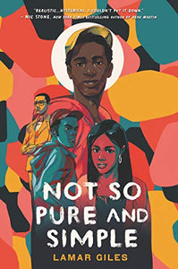 Not So Pure and Simple By: Lamar Giles