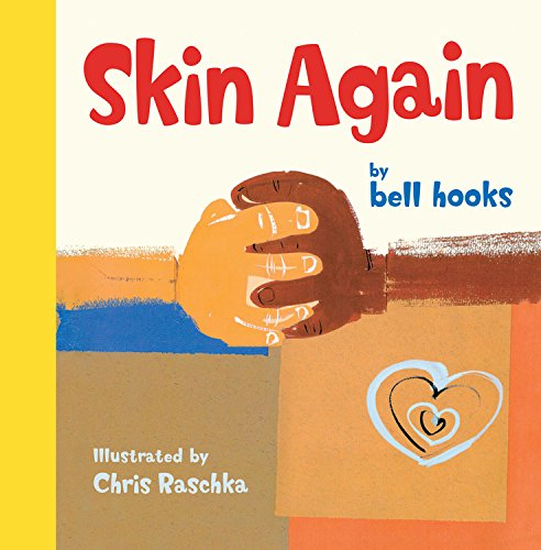 Skin Again  By: Bell Hooks Chris Raschka(Illustrator)