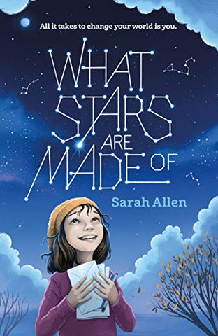 What Stars Are Made Of  by Sarah Allen