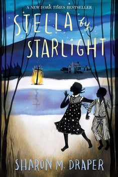 Stella by Starlight By Sharon M. Draper