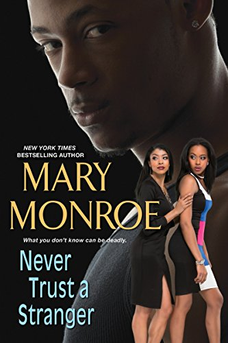 Never Trust a Stranger (Lonely Heart, Deadly Heart) by Mary Monroe