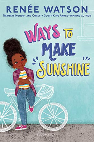 Ways to Make Sunshine  by Renée Watson