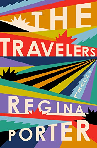 The Travelers: A Novel  By: Regina Porter