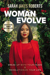 Woman Evolve: Break Up with Your Fears and Revolutionize Your Life by Sarah Jakes Roberts