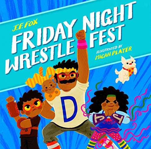 Friday Night Wrestlefest  by J. F. Fox