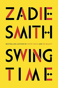 Swing Time  By: Zadie Smith