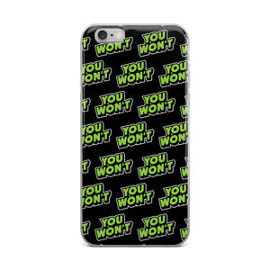 you won't iphone case