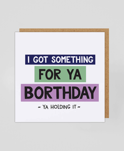 Ya Holding It - Greetings Card