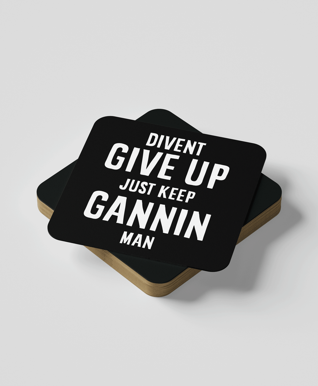 Divent Give Up - Coaster (Black)