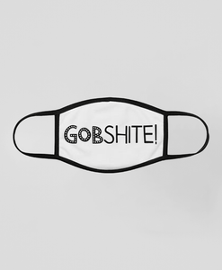 GOBSHITE! - Face Covering