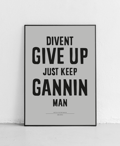 Divent Give Up - Poster Print