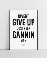Load image into Gallery viewer, Divent Give Up - Poster Print