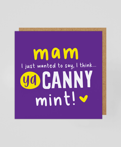 Mam Canny Mint - Greetings Card