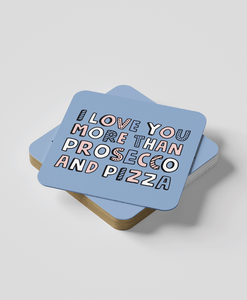 Prosecco and Pizza - Coaster