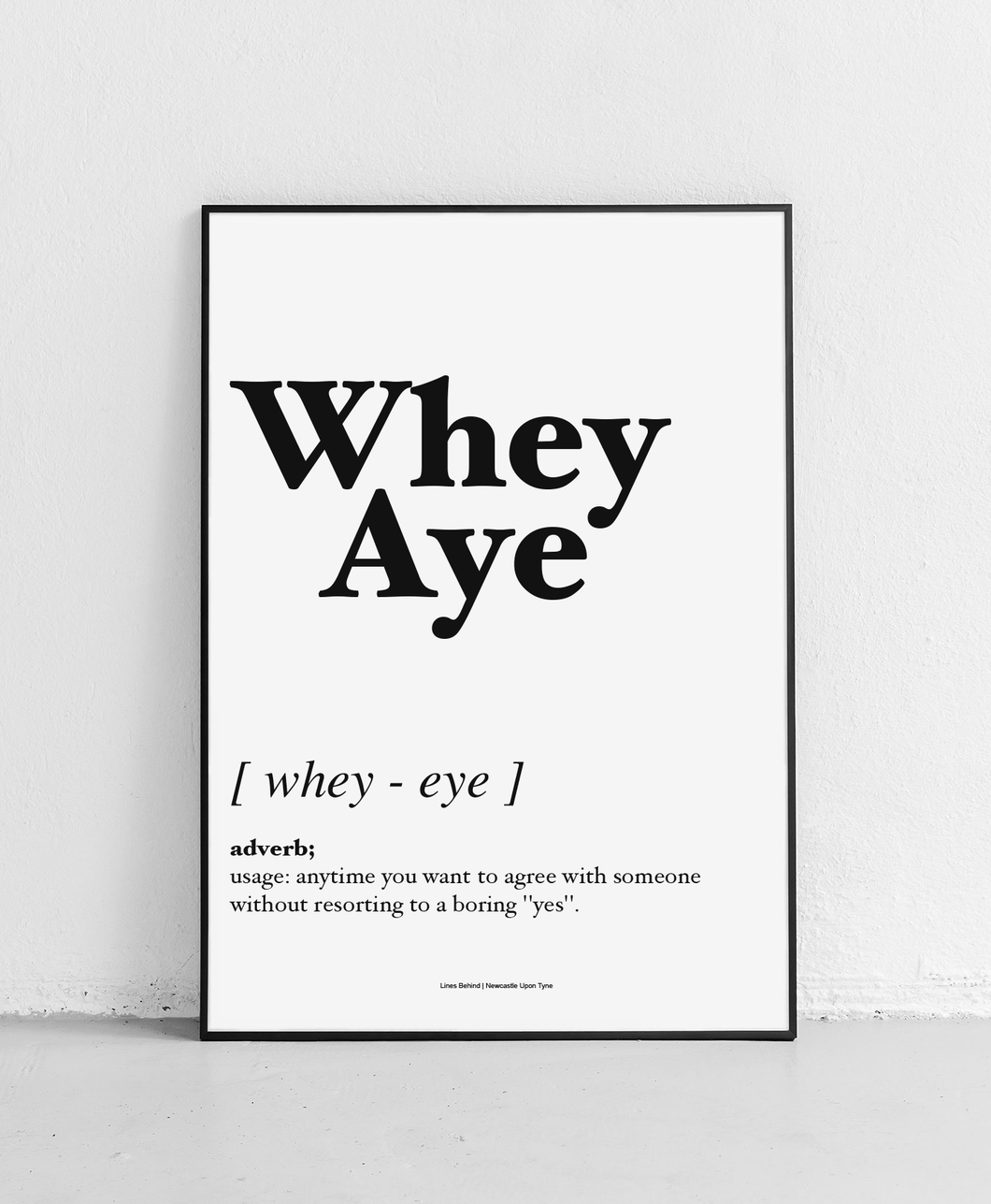 Whey Aye - Geordie Dictionary Print