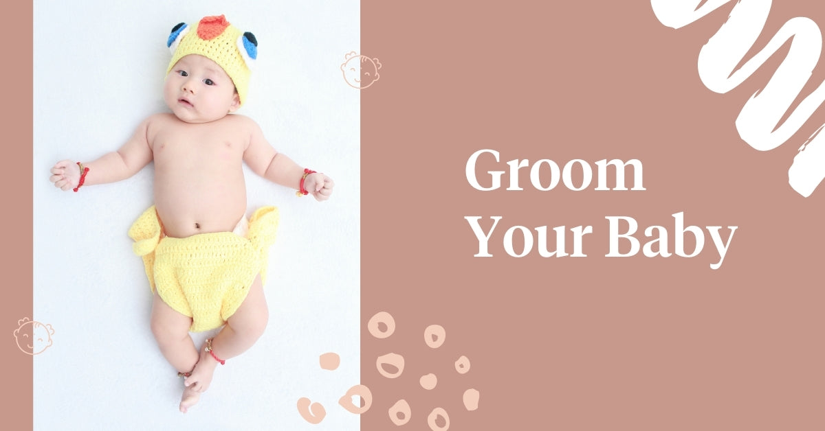 Groom Your Baby
