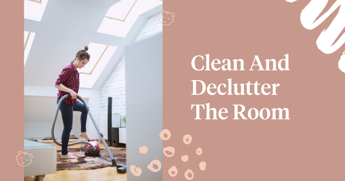 Clean And Declutter The Room
