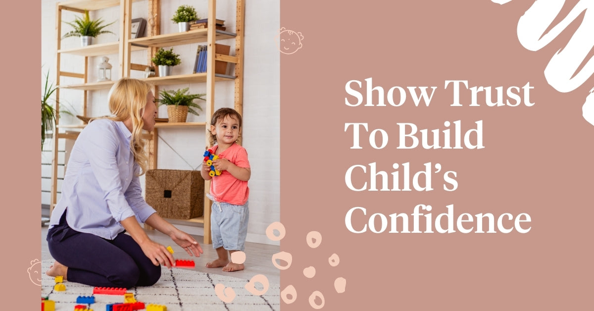Show Trust To Build Child's Confidence
