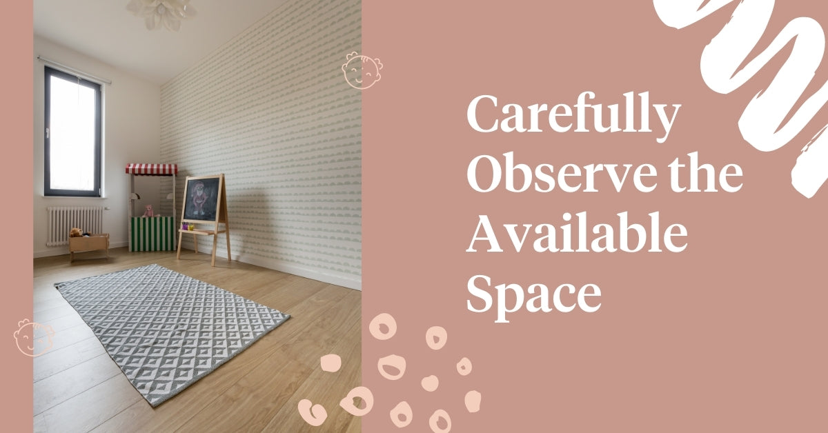 Carefully Observe The Available Space