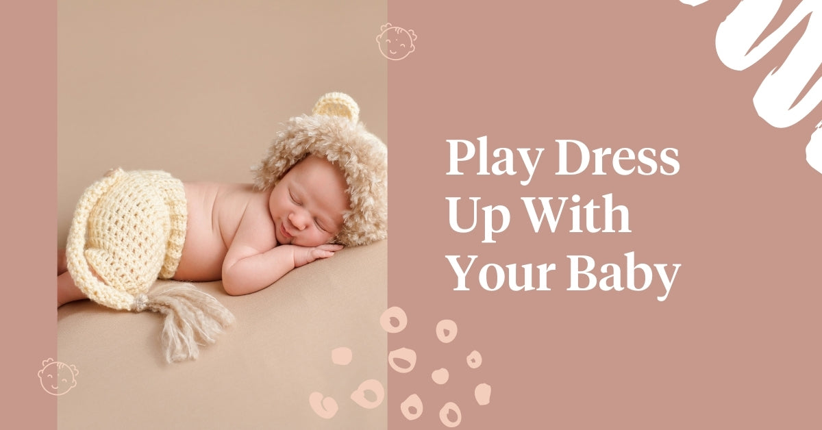 Play Dress Up With Your Baby