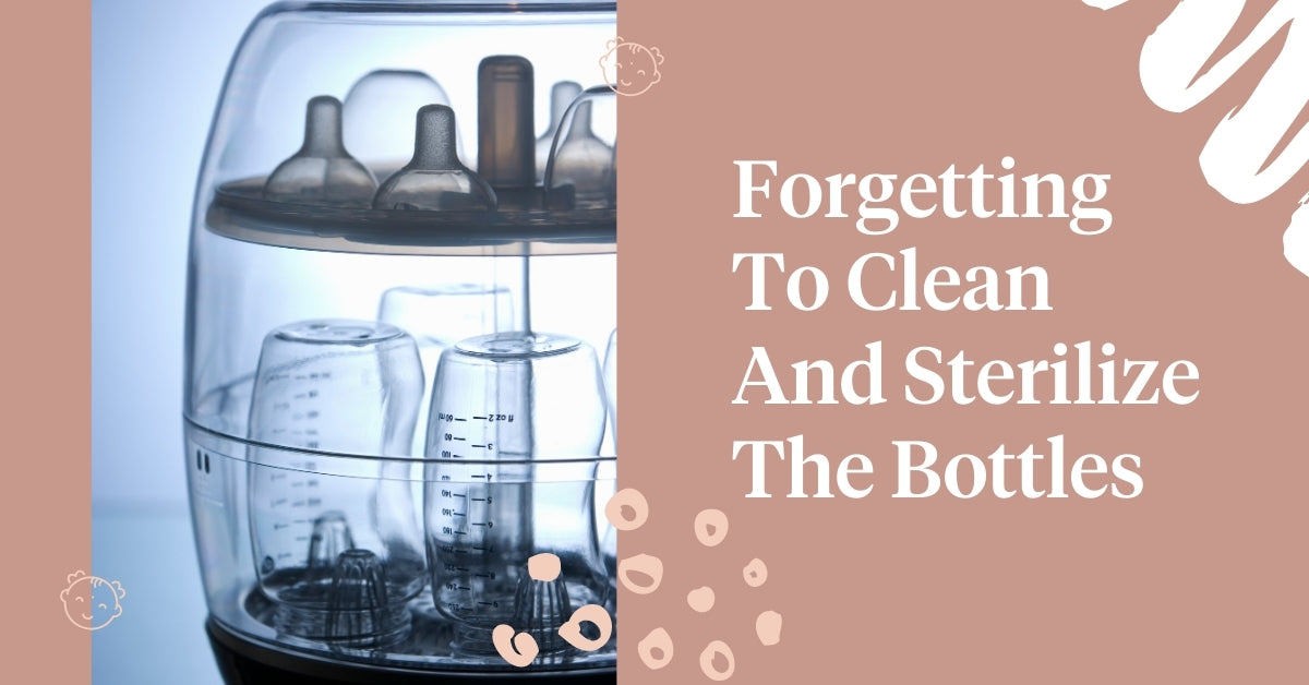 Clean And Sterilize The Bottles