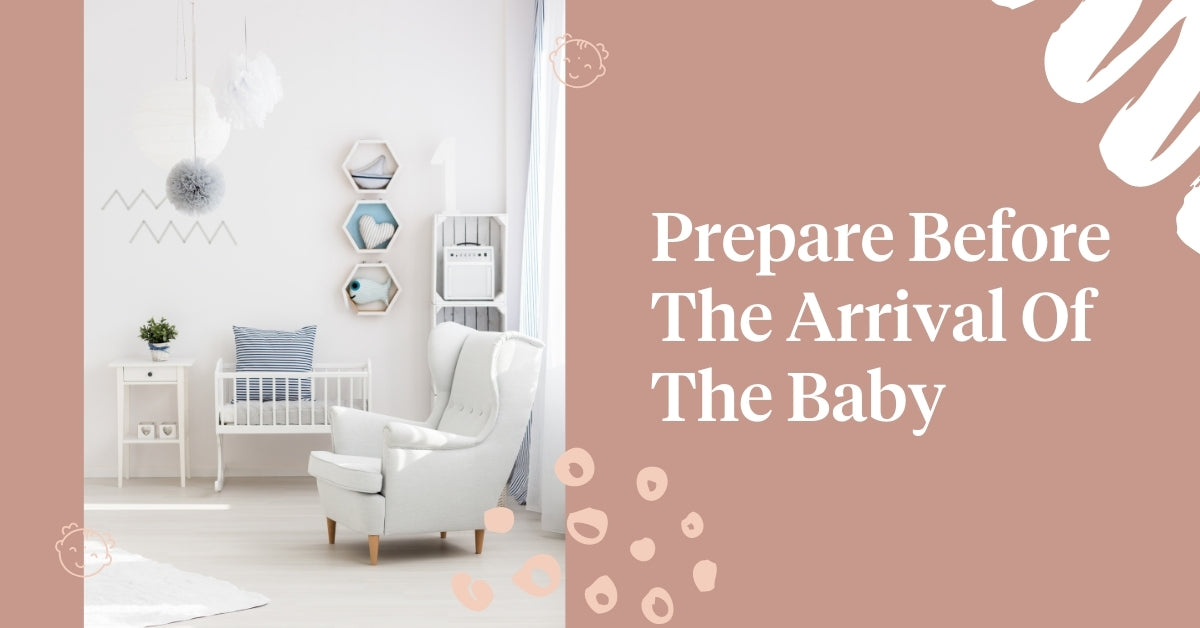 Prepare Before The Arrival Of The Baby