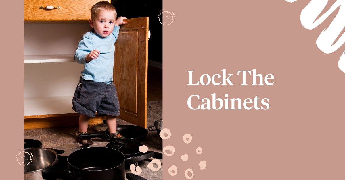 Lock the cabinets