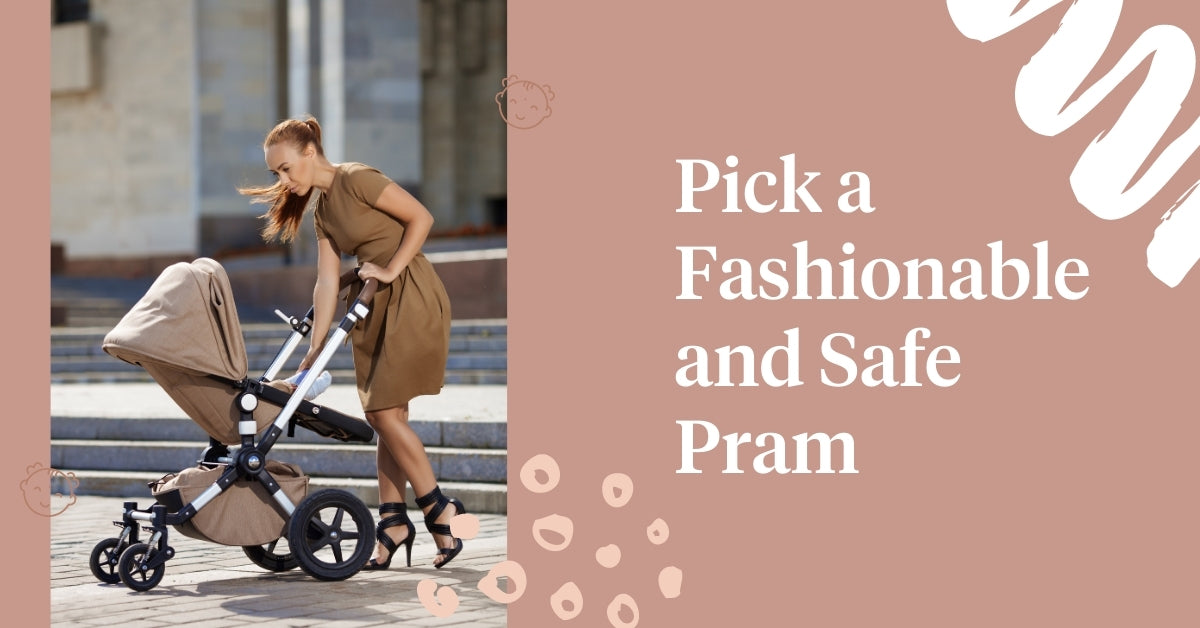 Pick A Fashionable And Safe Pram