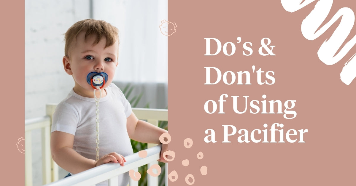 Do's & Don'ts of Using a Pacifier