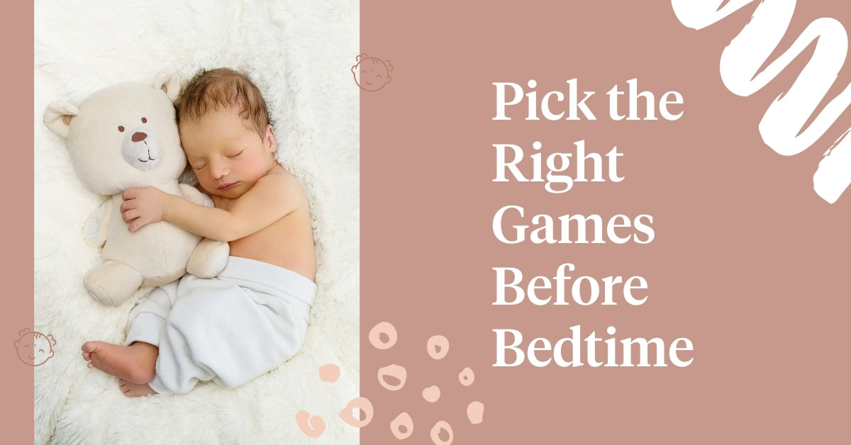 Pick The Right Games Before Bedtime