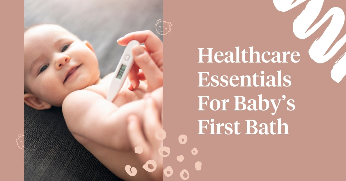 Healthcare Essentials For Baby's First Bath
