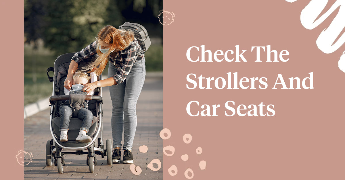 Check The Strollers And Car Seats