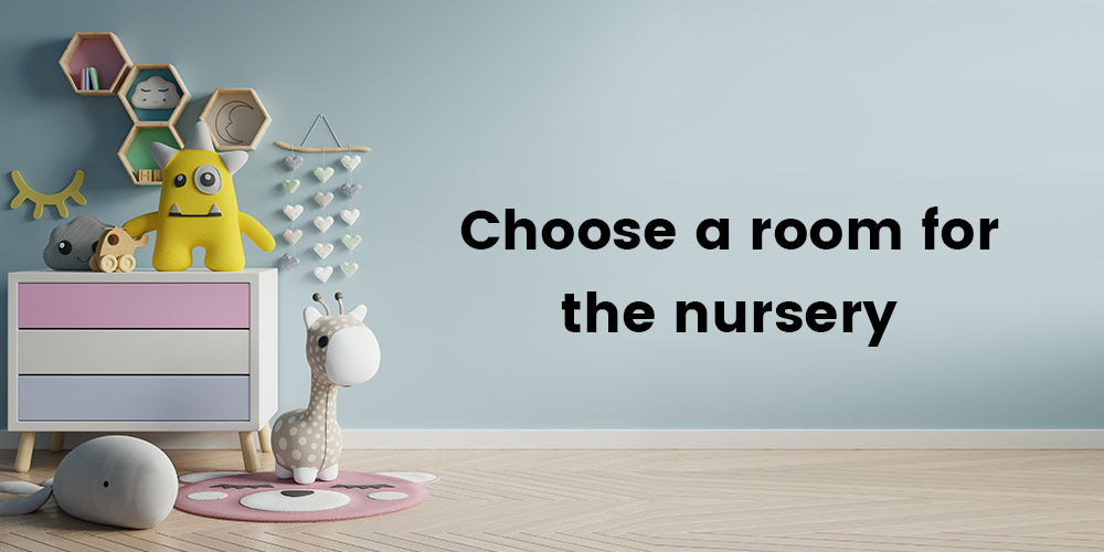 Choose a room for the nursery