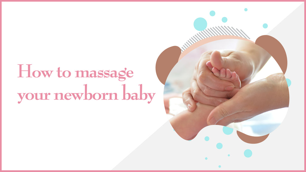 How to Massage Your Newborn Baby