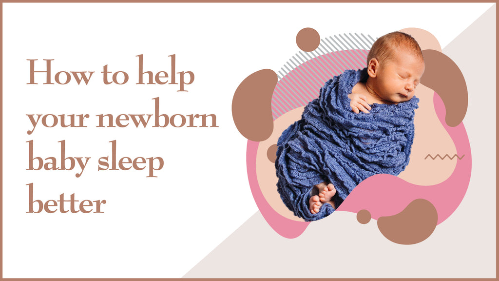 Help Your Newborn Baby Sleep Better