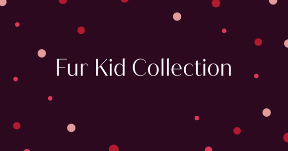 Fur Kid Collection