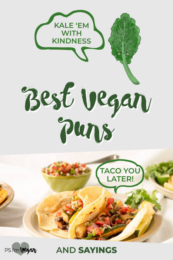 Funny vegan puns, quotes and sayings. Put these cute vegan sayings on a shirt or write them in a birthday vegan pun card. The best vegan puns for everything! #vegan #pun