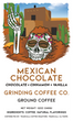 Mexican Chocolate - Grinding Coffee Co.